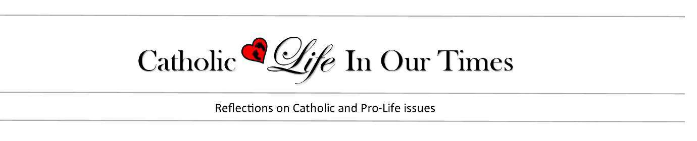 Catholic Life In Our Times